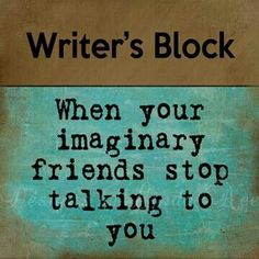 """""""Writer's Block: When your imaginary friends stop talking to you."""" Yeah, it's a writer thing. Writing Quotes, Writing Advice, Writing Help, Writing A Book, Writing Prompts, Reading Quotes, Teaching Writing, Writing Skills, Writing Ideas"""