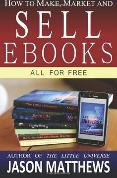 How to Make, Market and Sell Ebooks - All for FREE: Ebooksuccess4free, http://www.amazon.com/dp/1451537077/ref=cm_sw_r_pi_awdm_67Jdtb0FT88K7