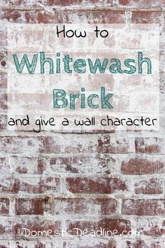 Farmhouse Inspired Whitewash Brick Fireplace Wall Learn how to whitewash brick to get a farmhouse inspired look. Easy and cost effective, this is a great weekend DIY project for your home