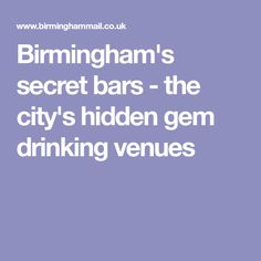 Birmingham's secret bars - the city's hidden gem drinking venues Secret Bar, The Secret, Birmingham, Night Life, Crowd, Gem, Drinking, Spaces, City