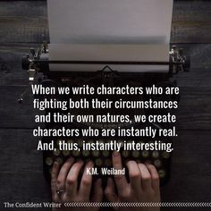 """Lisa Hall-Wilson - """"When we write characters who are fighting both their own circumstances and their own natures, we create characters who are instantly real. And, thus, instantly interesting. Writer Tips, Writer Quotes, Book Writing Tips, Writing Process, Writing Resources, Quotes On Writing, Creative Writing Quotes, Wisdom Quotes, Quotes Quotes"""