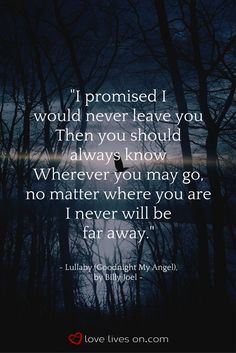 """From the funeral song """"Lullaby (Goodnight My Angel) by Billy Joel"""". Billy Joel Quotes, Billy Joel Lyrics, Love Me Quotes, Quotes For Kids, Cute Quotes, Love Songs Lyrics, Song Quotes, Music Lyrics, Famous Quotes From Songs"""