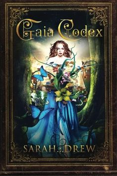 Gaia Codex by Sarah Drew https://www.amazon.com/dp/0692211667/ref=cm_sw_r_pi_dp_x_9Tn-xb7HXPD3P