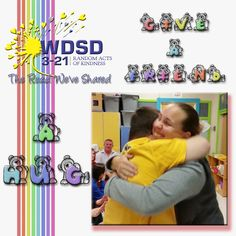 For Random Acts of Kindness you could.Give a friend a hug Down Syndrome Day, Random Acts, Hug, Acting, Kids Rugs, Kid Friendly Rugs, Cuddling, Nursery Rugs