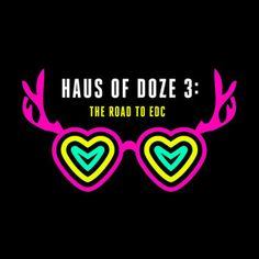 Haus of Doze 3: The Road to EDC
