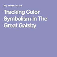 Tracking Color Symbolism in The Great Gatsby