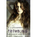 Trembling (Jason and Azazel) (Kindle Edition)By V. J. Chambers