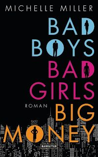 Merlins Bücherkiste: [Rezension] Bad Boys, Bad Girls, Big Money - Michelle Miller #Buchtipp