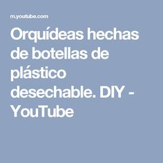 Orquídeas hechas de botellas de plástico desechable. DIY - YouTube