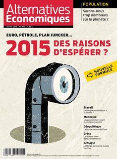 Alternatives économiques n°342 de janvier 2015 *Euro, pétrole, plan Juncker...2015, des raisons d'espérer? *Population : serons-nous trop nombreux sur la planète? *Médecine : les généralistes veulent travailler autrement *Ecologie : le Menée, territoire à énergie positive