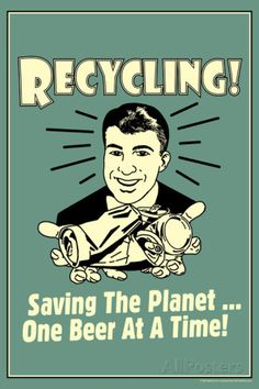 Recycling Saveing The Planet One Beer At A Time Funny Retro Indoor/Outdoor Plastic Sign Plastic Sign