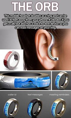 The Orb… a ring, bluetooth phone headset and just plain cool!.. cool