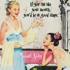 Vintage Retro humor If you ran like your mouth. Humor Vintage, Retro Humor, Retro Funny, Funny Vintage, Retro Quotes, Sarcastic Humor, Funny Humor, Illustrations, Twisted Humor