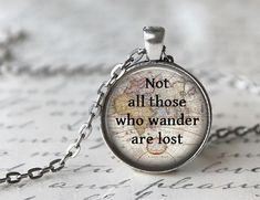 Not All Those Who Wander Are Lost, Inspiring Jewelry, Tolkien Quote Necklace, Inspirational Jewelry