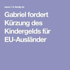 Gabriel fordert Kürzung des Kindergelds für EU-Ausländer