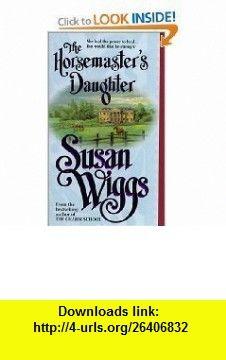 The Horsemasters Daughter  Texas Wildflower Susan Wiggs ,   ,  , ASIN: B003A797R2 , tutorials , pdf , ebook , torrent , downloads , rapidshare , filesonic , hotfile , megaupload , fileserve
