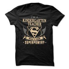 Im A Kindergarten Teacher -  Whats Your Superpower? T-Shirts, Hoodies, Sweaters