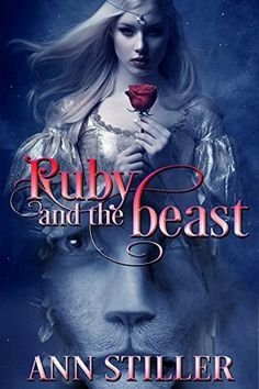 Ruby and the Beast: A Beauty and the Beast Tale by [Stiller, Ann] I want to read this - the cover is gorgeous Ya Books, Good Books, Fantasy Books To Read, Thriller Books, Book Of Life, Romance Books, Writing A Book, Beauty And The Beast, Book Lovers