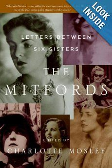 The Mitfords: Letters Between Six Sisters by Charlotte Mosley.