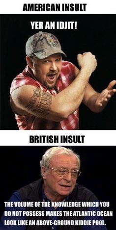 You just read that second panel in Michael Caine's voice... | Larry the Cable Guy | Michael Caine | British humour | British wit | Proper English | funny
