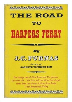 The Road to Harpers Ferry: J. C Furnas: 9781299110021: Amazon.com: Books