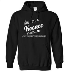 Its An KOONCE Thing - #softball shirt #winter hoodie. PURCHASE NOW => https://www.sunfrog.com/Names/Its-An-KOONCE-Thing-hugyf-Black-6987722-Hoodie.html?68278