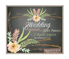 Wedding Elements, Clipart, PNG, Flowers, Glitter, Frames, Digital Paper, spring, shabby chic, arrangement, posies, bouquet, for invitations