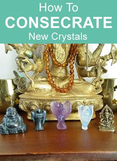 Crystal Healing Guide: How to consecrate or dedicate new crystals. Crystal healing for beginners. Crystal Healing, Angels, Altar, Buddha
