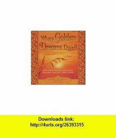 Where Golden Dreams Dwell Instumental Arrangements from Selections of Paramahansa Yoganandas Cosmic Chants (9780876125076) Paramahansa Yogananda , ISBN-10: 0876125070  , ISBN-13: 978-0876125076 ,  , tutorials , pdf , ebook , torrent , downloads , rapidshare , filesonic , hotfile , megaupload , fileserve