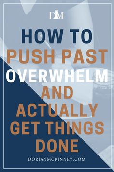 Here's a super simple, 5-step process to overcome overwhelm, push past ego depletion and get started on getting done what really matters.