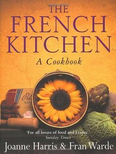 The French Kitchen: A Cookbook by Joanne Harris, http://www.amazon.co.uk/dp/0385607016/ref=cm_sw_r_pi_dp_GIbBsb0PEKNDE