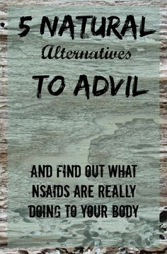 5 Natural alternatives to Advil, Tylenol, and other NSAIDs. | clean is the new black