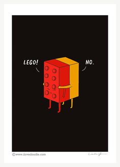 I Will Never Lego  print by ilovedoodle on Etsy, $30.00
