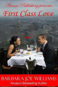 First Class Love by Barbara Joe Williams, http://www.amazon.com/dp/B00IFU83UQ/ref=cm_sw_r_pi_dp_cqsgtb1KGCDXW