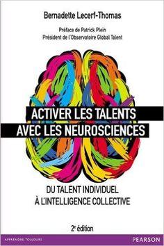 Amazon.fr - Activer les talents avec les neurosciences : Du talent individuel à l'intelligence collective - Bernadette Lecerf-Thomas, Patrick Plein - Livres