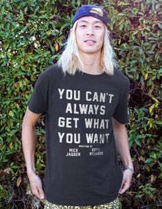 """""""You Can't Always Get What You Want"""" - Jagger/Richards #lyrics #mensfashion #therollingstones"""