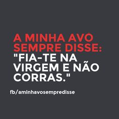 Put your faith in Virgin Mary and don't run.  #aminhavosempredisse #frases #avo #funny #divertido #quotes #grandma #lol #frasesdaavo #comedia #comedy #phrases #rir
