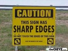 You've been warned. Wait! So whats the point of this sign?