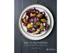 Eat in My Kitchen: To Cook, to Bake, to Eat and to Treat.