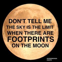 This reminds me of what my Mum kept telling me when I was growing up - Aim for the stars, if you don't make it that's ok, you probably reached the moon instead and that's more than most people