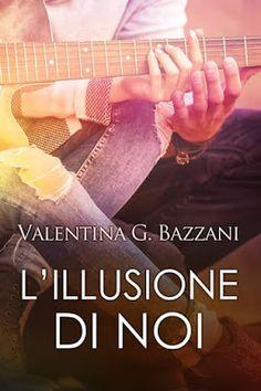 Romance and Fantasy for Cosmopolitan Girls: L'ILLUSIONE DI NOI di Valentina G…