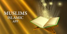 """Muslims Islamic app with admob . """"Muslims Islamic App"""" is all in one Islamic app focusing on helping the users to fulfill their Islamic obligations.The Application allows the Muslims get a diverse knowledge of the beautiful religion Islam.User can Learn different Holy Quran words and their translations and view the complete Holy"""