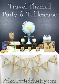 A beautiful Travel Themed Party & Tablescape is perfect for a going away party or a retirement party. #WhatInconvenience #CollectiveBias #ad