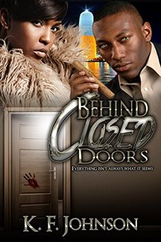 Behind Closed Doors by K.F. Johnson