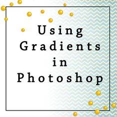 Using gradients in photoshop