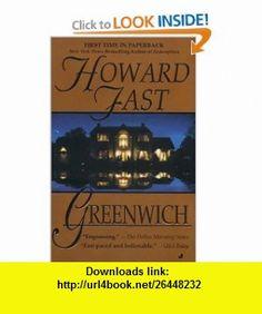 Greenwich (9780515133462) Howard Fast , ISBN-10: 0515133469  , ISBN-13: 978-0515133462 ,  , tutorials , pdf , ebook , torrent , downloads , rapidshare , filesonic , hotfile , megaupload , fileserve