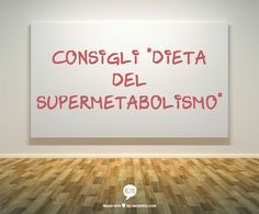 Consigli per iniziare la Dieta del Supermetabolismo
