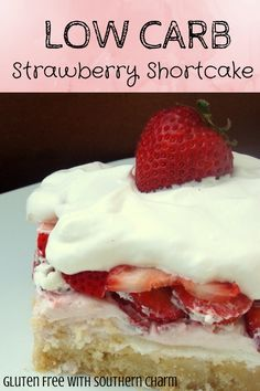 Low-Carb Strawberry Shortcake l Gluten Free with Southern Charm gluten-free, sugar free, THM S dessert. I would use low fat cream cheese, and sub in some THM Flour in place of almonds Sugar Free Desserts, Sugar Free Recipes, Gluten Free Desserts, Low Carb Recipes, Dessert Recipes, Diabetic Desserts, Diabetic Cheesecake, Flour Recipes, Cheesecake Recipes