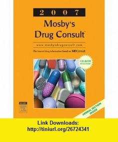 Mosbys Drug Consult 2007 (Generic Prescription Physicians Reference Book Series) (9780323040587) Mosby , ISBN-10: 0323040586  , ISBN-13: 978-0323040587 ,  , tutorials , pdf , ebook , torrent , downloads , rapidshare , filesonic , hotfile , megaupload , fileserve