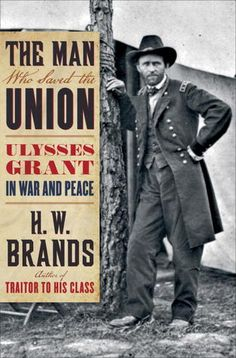 The Man Who Saved the Union: Ulysses Grant in War and Peace by H.W. Brands. A masterful biography of the Civil War general and two-term president who saved the Union twice, on the battlefield and in the White House, holding the country together at two critical turning points in our history.